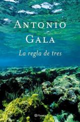 portada_la-regla-de-tres_antonio-gala_201505261227.jpg
