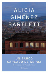 portada_un-barco-cargado-de-arroz_alicia-gimenez-bartlett_201505261211.jpg